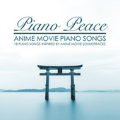 Anime Movie Piano Songs by Piano Peace