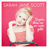 Super dass es so was gibt von Sarah Jane Scott