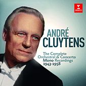 André Cluytens - Complete Mono Orchestral Recordings, 1943-1958 de André Cluytens