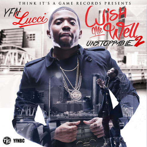 Wish Me Well 2 (Explicit) by YFN Lucci