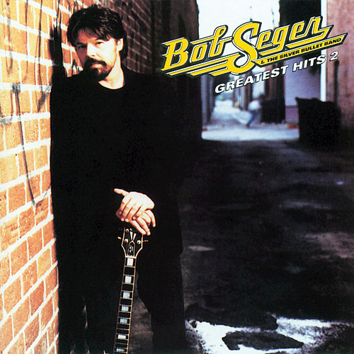Greatest Hits 2 by Bob Seger