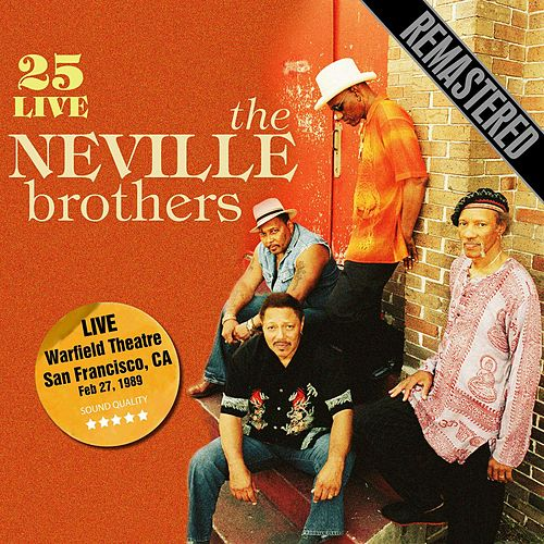 25 Live - Remastered. Warfield Theatre, San Francisco, CA 27/2/89 von The Neville Brothers