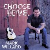 Choose Love by Mark Willard