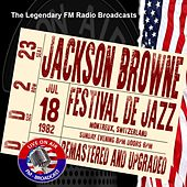 Legendary FM Broadcasts - Festival De Jazz, Montreux Switzerland 18th July 1982 de Jackson Browne