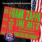Legendary FM Broadcasts - The Ritz, New York City , NY 17th November 1981 van Frank Zappa
