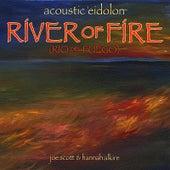 River of Fire by Acoustic Eidolon