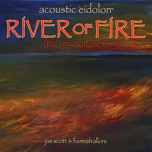 River of Fire by Acoustic Eidolon