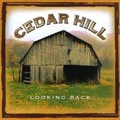 Looking Back by Cedar Hill