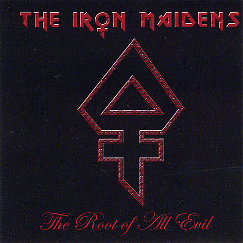 Root of All Evil - Japan Edition by The Iron Maidens