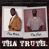 Tha Rise Tha Fall Tha Truth von Looney