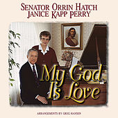 My God Is Love by Janice Kapp Perry