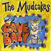 Cave Baby by The Mudcakes