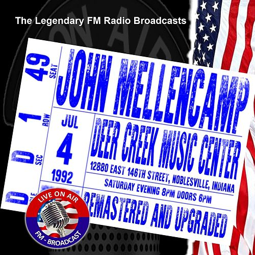 Legendary FM Broadcasts -  Deer Creek Music Center, Indiana 4th July 1992 von John Mellencamp