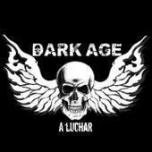 A Luchar by Dark Age