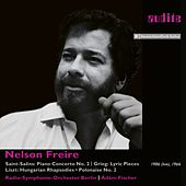 Nelson Freire plays Saint-Saëns' Piano Concerto No. 2 and Piano Works by Grieg & Liszt by Various Artists
