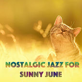 Nostalgic Jazz For Sunny June de Various Artists