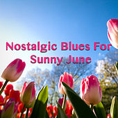 Nostalgic Blues For Sunny June by Various Artists