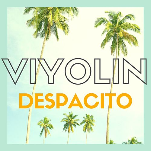 Despacito (Violin Remix) de Viyolin