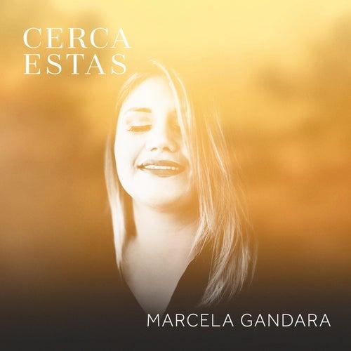 Cerca Estás de Marcela Gandara