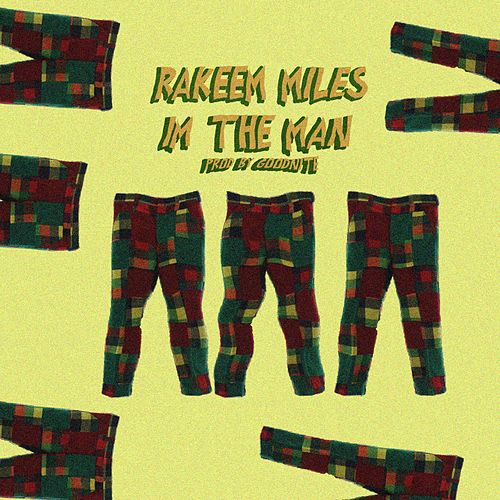 Im the Man by Rakeem Miles