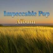 Impeccable Pop Album by Various Artists