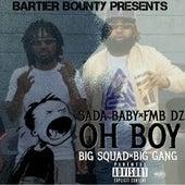 Oh Boy (feat. FMB DZ) de SadaBaby