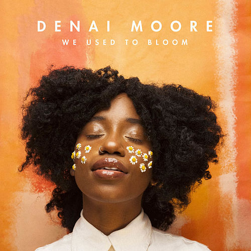 We Used to Bloom by Denai Moore