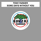 Some Days Without You de Tony Parker