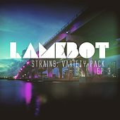 Strains Variety Pack EP 3 de Lamebot