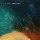 Tim Motzer - Unseen Universe by Tim Motzer