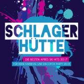 Schlager Hütte – Die besten Apres Ski Hits 2017 für deine Karneval und Discofox Party 2018 von Various Artists