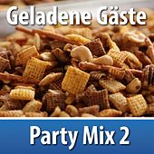 Geladene Gäste: Party Mix 2 by Various Artists
