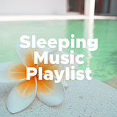 Sleeping Music Playlist: Natural Insomnia Remedy to Sleep Well and Soundly, Meditation and Relaxation Music de Various Artists