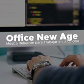 Office New Age - Musica Relajante para Trabajar en la Oficina de Various Artists