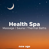 Health Spa - Relaxing Spa Music for Massage, Sauna, Thermal Baths de Various Artists