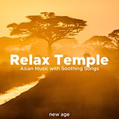 Relax Temple - Asian Music with Soothing Songs to Relieve your Daily Stress de Various Artists