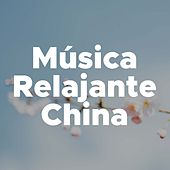 Musica Relajante China - Musica Instrumental para Relajarse de Various Artists