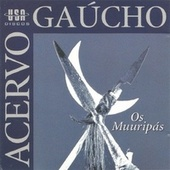 Acervo Gaúcho Os Muuripás by Various Artists