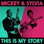 This Is My Story von Mickey and Sylvia