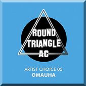 Artist Choice 05. Omauha by Various Artists