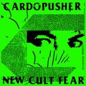 New Cult Fear by Cardopusher