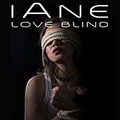 Love Blind van Iane