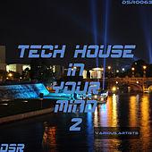 Tech House in Your Mind, Vol. 2 by Various Artists
