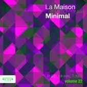 La Maison Minimal, Vol. 22 by Various Artists