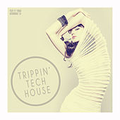 Trippin' Tech House by Various Artists
