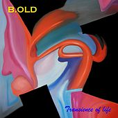 Transience of life by Bold