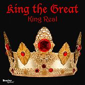King the Great von The King Real
