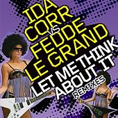 Let Me Think About It (Remixes) von Fedde Le Grand