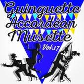 Guinguette Accordéon Musette, Vol. 17 by Various Artists