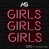 Girls Girls Girls by Dro